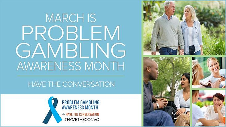 "March is Problem Gambling Awareness Month, this year's theme is ""Have the Conversation."""
