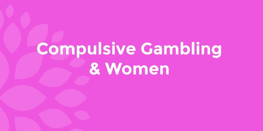 Compulsive Gambling & Women