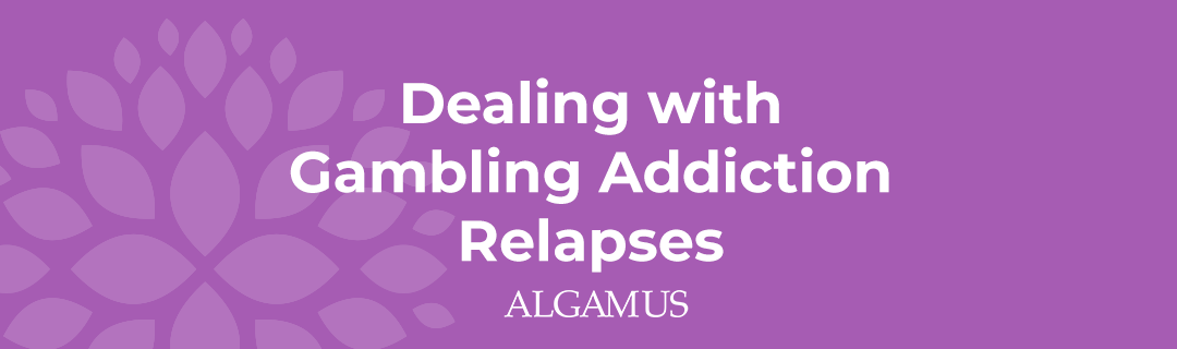 Dealing with Gambling Addiction Relapses-1