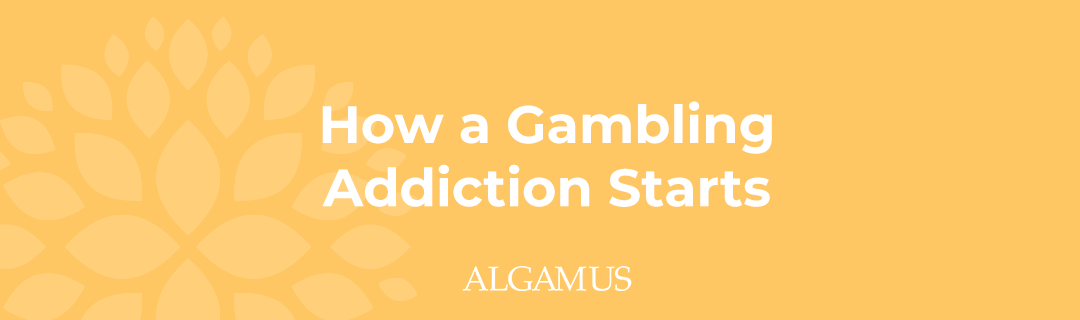 How a Gambling Addiction Starts