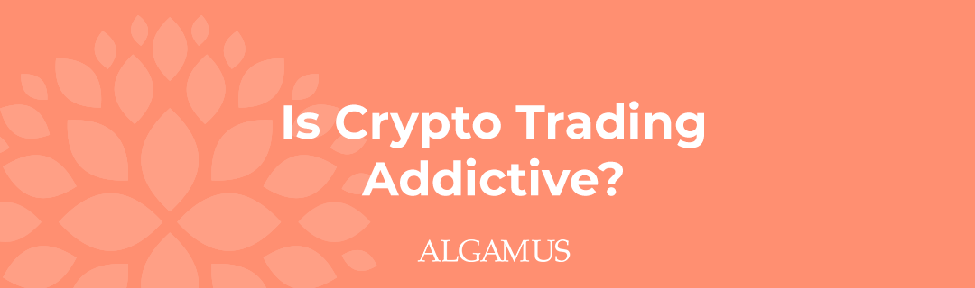 Is Crypto Trading Addictive?
