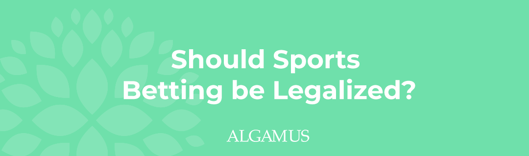 Should Sports Betting be Legalized?