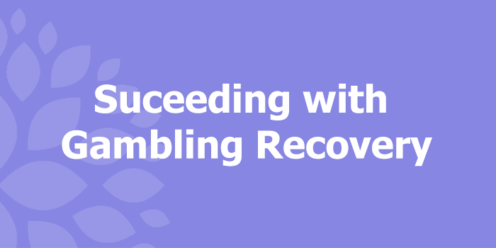 Sucess-gambling-recovery