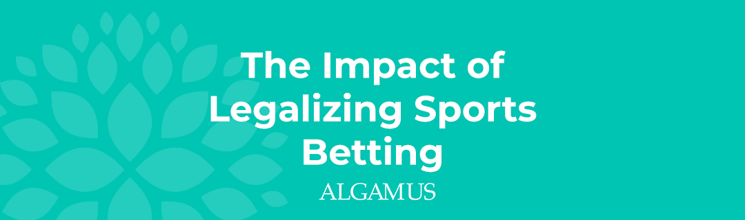 The Impact of  Legalizing Sports  Betting