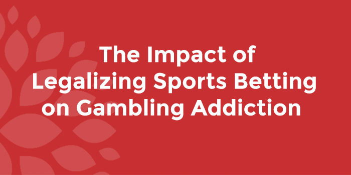 The Impact of Legalizing Sports Betting on Gambling Addiction
