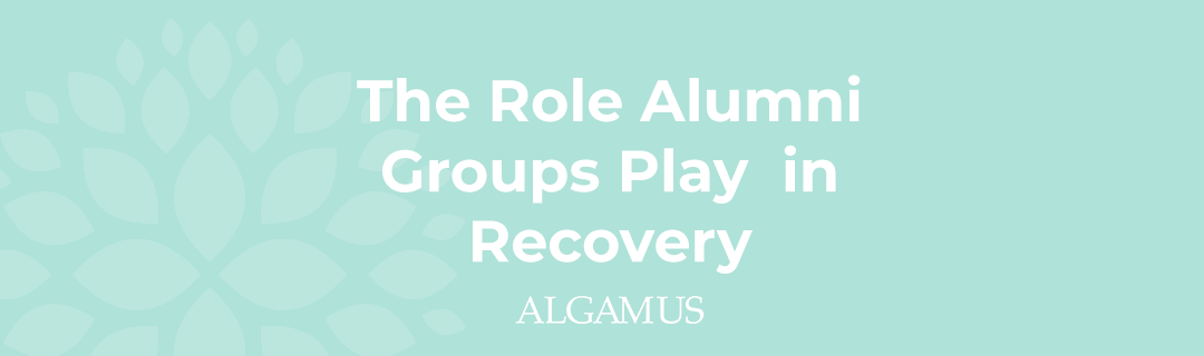 The Role Alumni Groups Play in Recovery