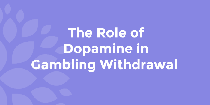 The Role of Doapamine in Gambling Withdrawal