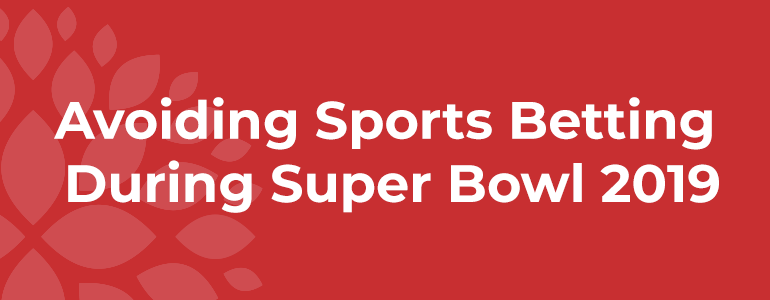 Tips For Avoiding Sports Betting Ahead of Super Bowl 2019-1