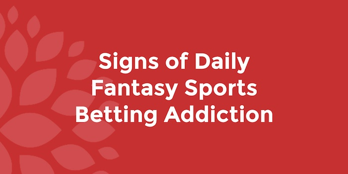 signs-of-daily-fantasy-sports-betting-addiction.jpg