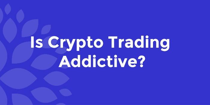 ic crypto trading addictive