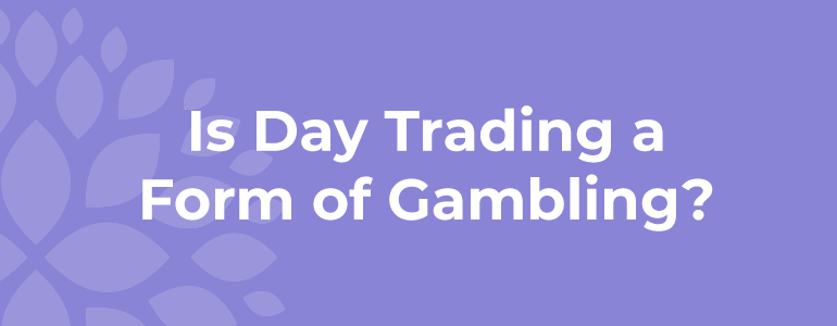 is-day-trading-gambling